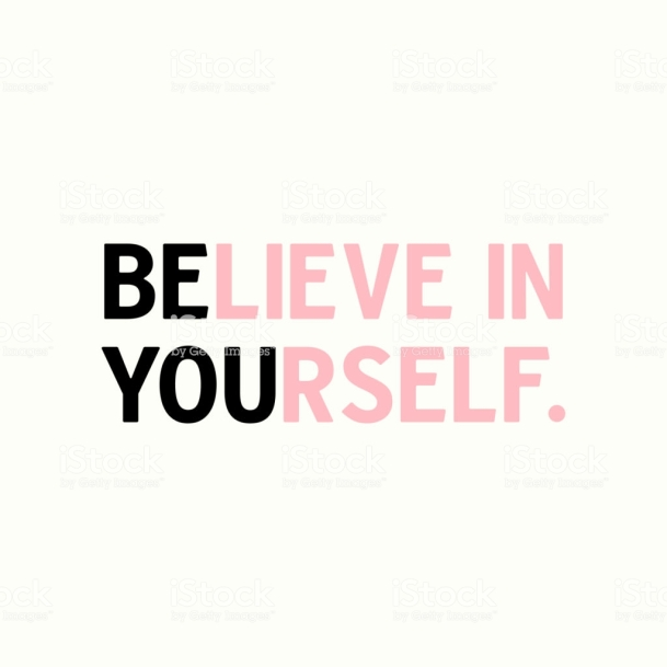 Believe in yourself inspirational quote.
